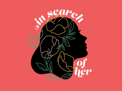 In Search of Her vibrant color beauty beautiful delicate coral girl illustration talkshow girl shadow flowers summer spring colorful type illustration design podcast female power woman logo