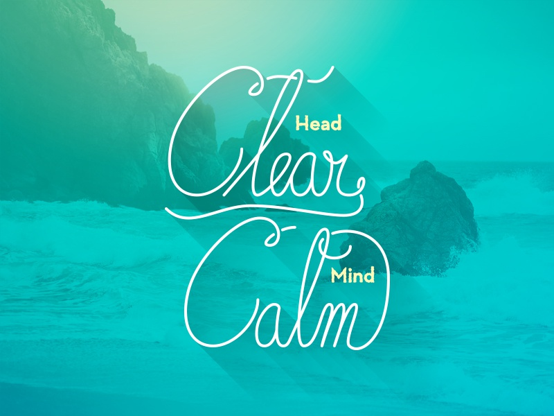 clear head calm mind by jerod guillen dribbble dribbble