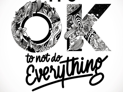It is ok to not do everything lettering