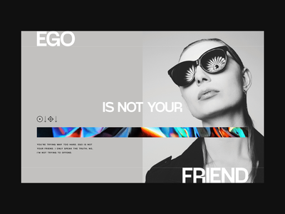 Ego Is Not Your Friend Pt. 2 experimental minimal editorial magazine landing hero ego web banner ui