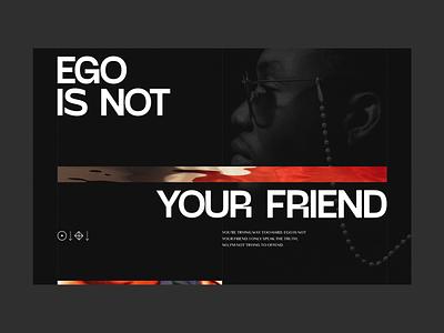 Ego Is Not Your Friend Pt. 3 experimental editorial ui landing hero web banner dark ego