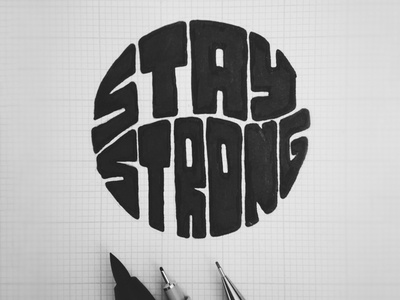 Stay Strong hand type brush lettering illustration typography handlettering lettering