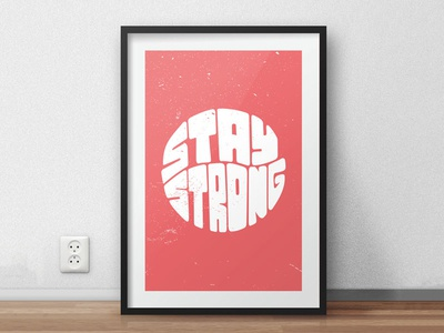 Stay Strong Print poster print typography type lettering hand lettering