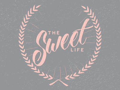 The Sweet Life illustration brush poster print typography type lettering hand lettering