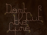 Don't Cut the Cure