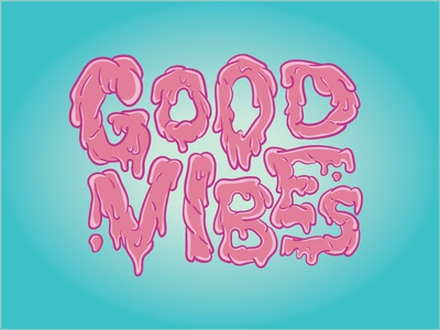 Good Vibes colorful good vibes slime quote typography