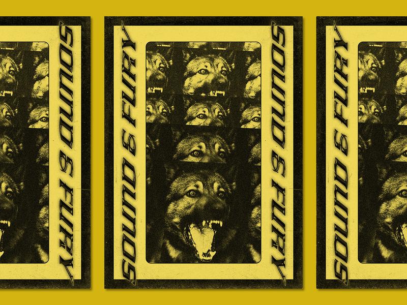 Sound & Fury bark growl dog typogaphy poster country music