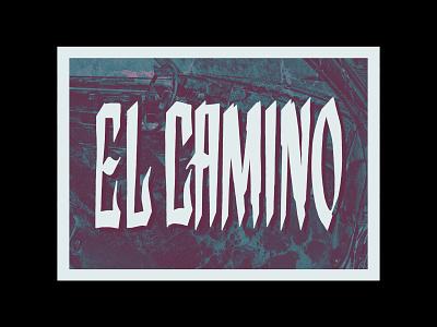 El Camino walterwhite breaking bad el camino calligraphy lettering typography