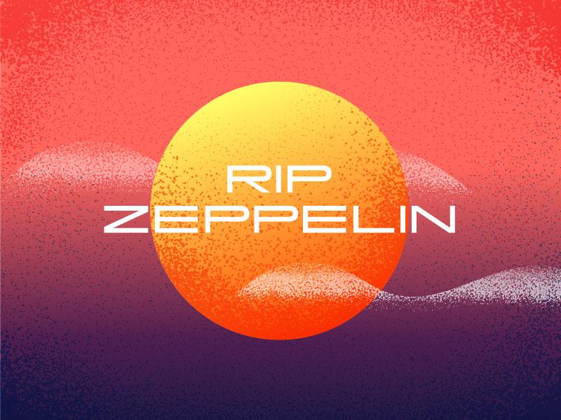 RIP ZEPPELIN