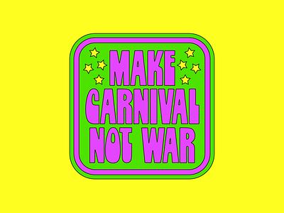 Make Carnival Not War ai illustration design lettering lettering art