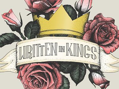 'Written In Kings' logo branding logo band music type typography illustration roses crown king kings