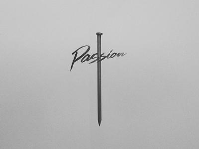'Passion' logo design passion logo design cross gospel easter jesus nail branding church