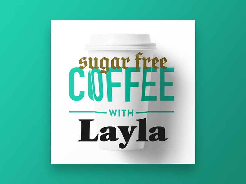 Sugar Free Coffee With Layla spotify typograhy sugar free itunes podcast coffee logo