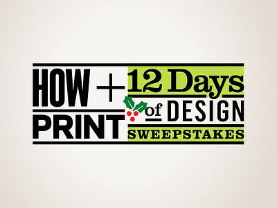 HOW + PRINT: 12 Days of Design Sweepstakes graphic icon sans serif serif grid typography type logo