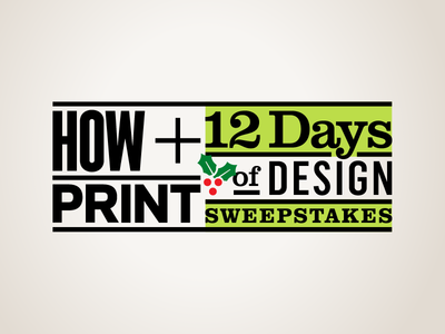 HOW + PRINT: 12 Days of Design Sweepstakes graphic icon sans serif serif grid typography type logo