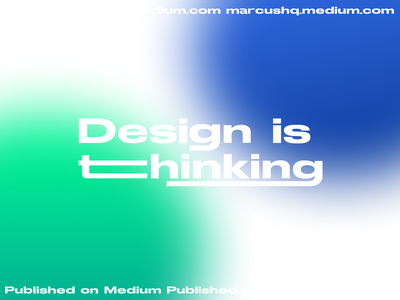 🧠Design Is Thinking - Published on Medium vietnam ho chi minh designer inspiration article design article writing