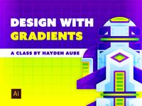 Design with Gradients lighting gradients process education tutorial alien space spaceship skillshare vector design illustration