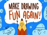 Make Drawing Fun Again