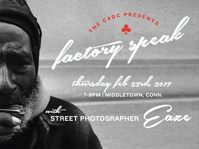 CADC Factory Speak 2017 factory speak cadc street photography