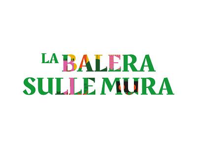 La Balera Sulle Mura concert typography identity branding music event type illustration