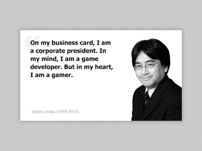 Quote From Mr Iwata game nintendo iwata quote