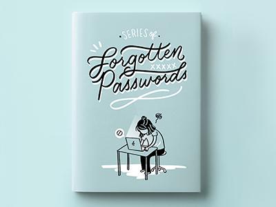 Series of Forgotten Passwords girl illustration technology hand lettering script book cover illustration book design