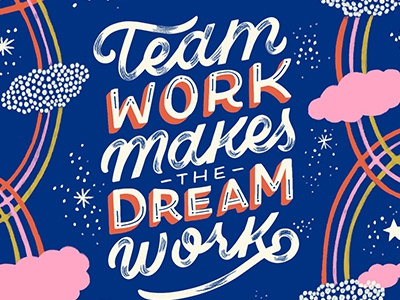 Teamwork Makes the Dream Work! clouds stars pastel typography typography custom typography hand lettering lettering navy rainbow art script illustration