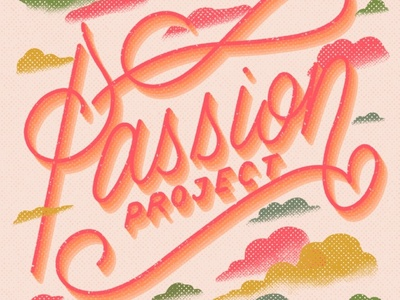 Passion Project Lettering drop shadow lettering 3d lettering hand lettering script neon lettering typography lettering