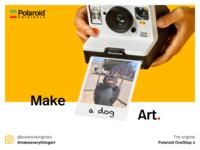 Polaroid Campain Poster - Make Everything Art