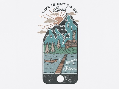 Life Through A Screen t-shirt typography hand drawn hand letter design illustration scenery mountains life phone