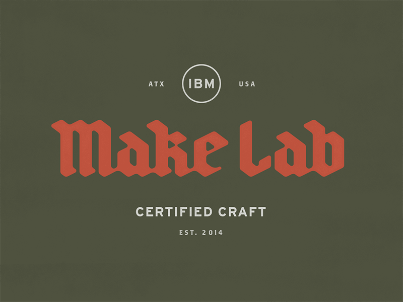 IBM Make Lab hands-on craft typography lettering lockup badge blackletter screen printing printmaking