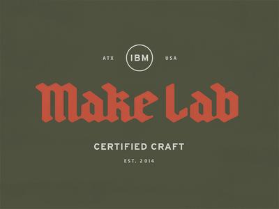IBM Make Lab hands-on craft typography lettering lockup badge blackletter screen printing printmaking