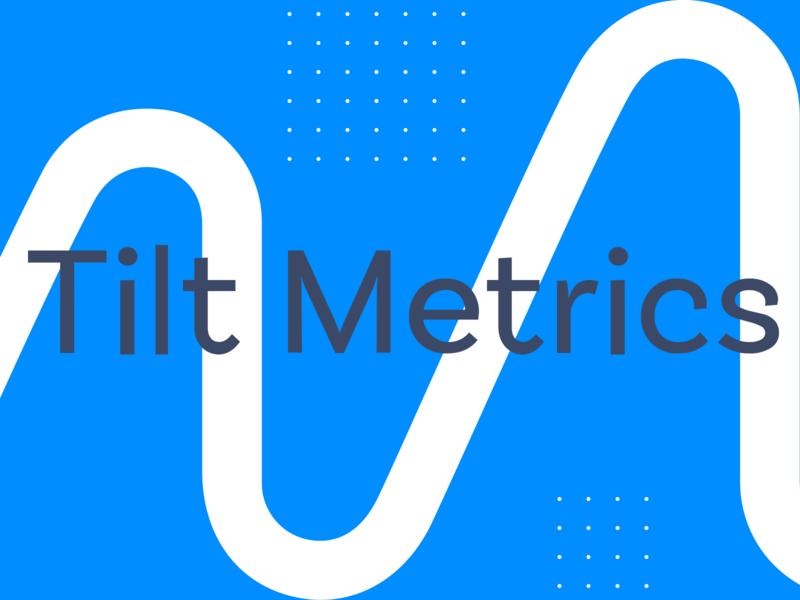 Tilt Metrics Patterns