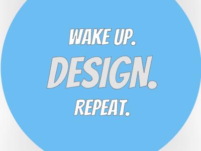 Wake Up. Design. Repeat. (Sticker Mule Playoff) repeat design hexa sticker mule