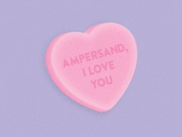 Candy Heart: Ampersand, I Love You