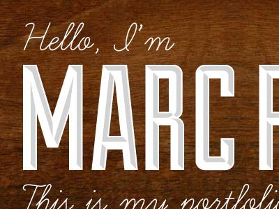 Hello I'm Marc vintage cursive font wood sans-serif bold intro