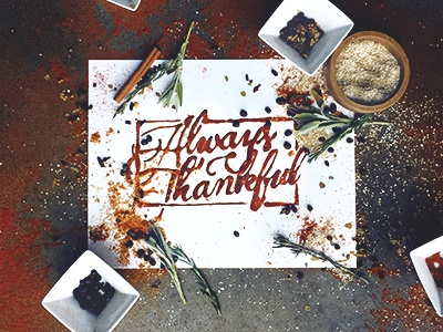 Always Thankful script type handwritten spices styling food thanks thanksgiving