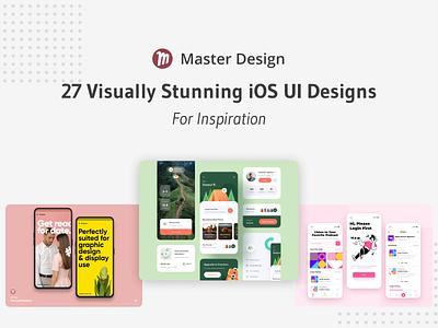 Master Design Blog: 27 Visually Stunning iOS UI Designs master design blog dribbble mobile inspiration visual design ui  ux ui uiux uidesign ios app ios sketch