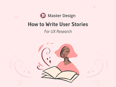 How to Write User Stores (as UX Research) | Master Design Blog ui  ux ux desgin ux designer ux design uiux master design blog uidesign ui design ui ux  ui uxui ux ux process uxdesign ux research user story user stories