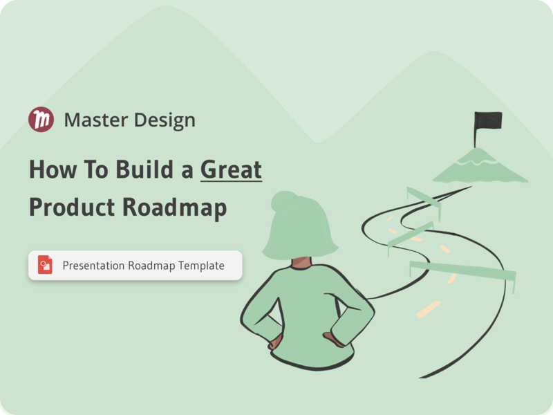 How To Build a Great Product Roadmap | Master Design Blog product designs product design careers career ux design uxdesign ux  ui uxui ux template product roadmap master design blog
