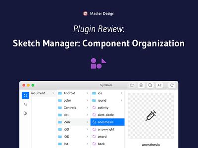 Reviewing Sketch Manager: Component Organization Plugin sketch app ui design sketch sketchapp masterdesignblog userinterfacedesign userinterface uidesign userexperiencedesign userexperience uxdesign uiux uxui ui ux