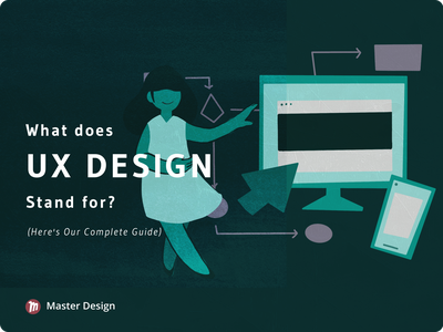 [Article] What Does UX Design Stand For? masterdesignblog userinterfacedesign userinterface uidesign userexperiencedesign userexperience uxdesign uiux uxui ui ux