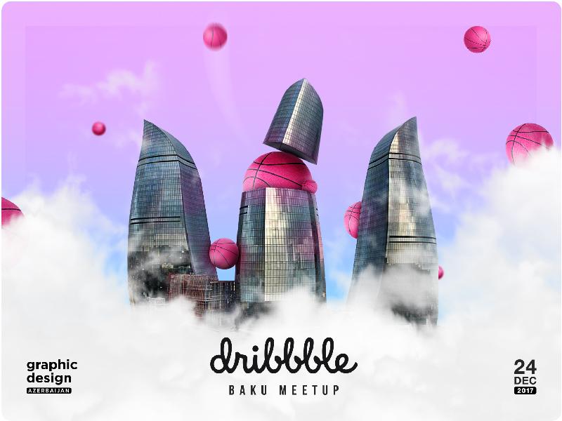Dribbble Baku Meetup gdaz ball flametowers dribbble meetup azerbaijan baku