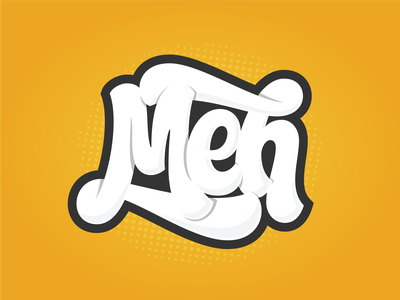Meh t shirt hand lettering logotype script typography lettering meh