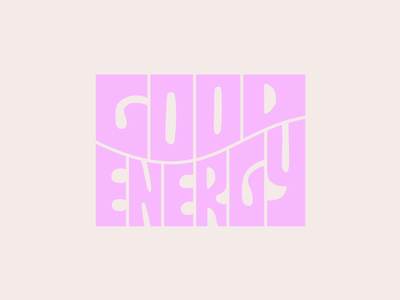 Good Energy waves gif animation letterforms good vibes groovy 2021 good energy block lettering lettering custom type type typography color vector design