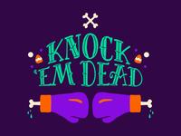 Halloween 2018: Knock  'Em Dead