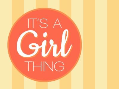 Its a girl thing dribbble
