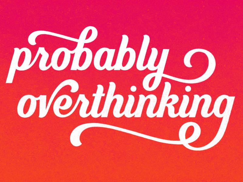 Probably Overthinking gradient overthinking procreate lettering