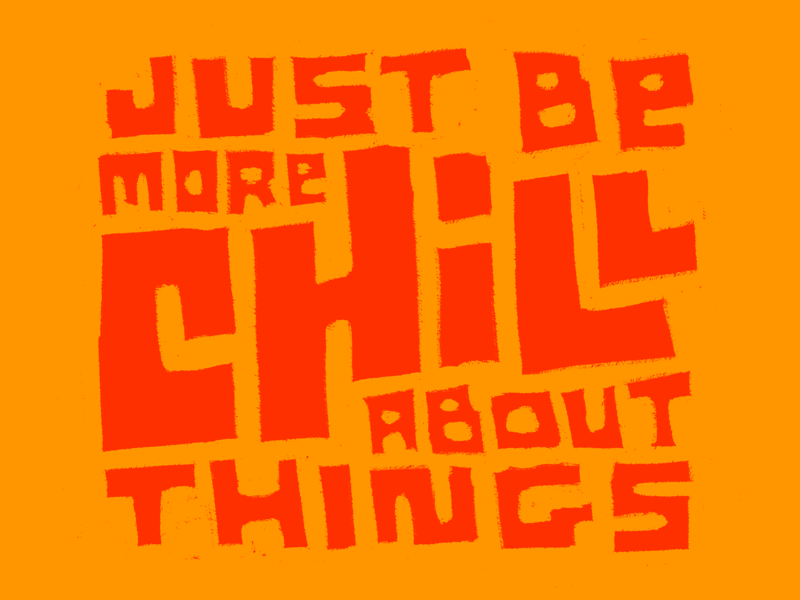 U NEED 2 CHILL weekly warm-up chill resolution typography lettering procreate illustration