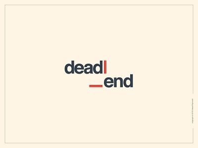 Dead End Logotype clever simple smart expressive typography helvetica graphic design type dead end flat wordmark logotype logo